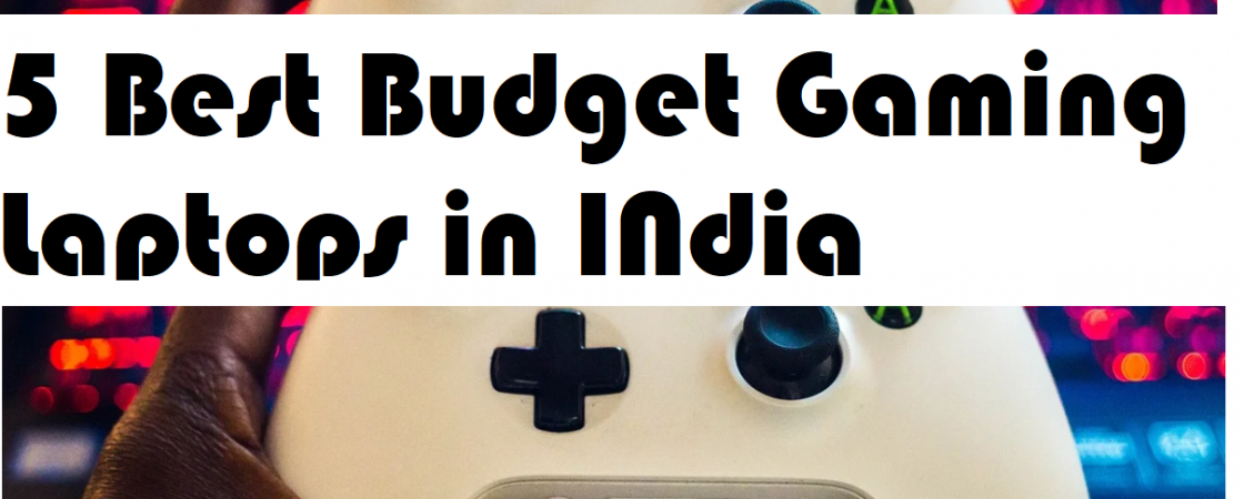 Best budget gaming laptops in india