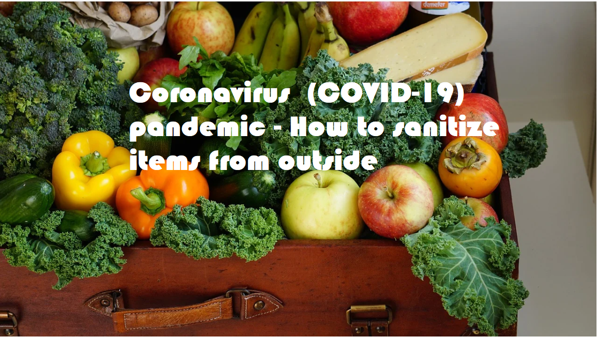 Coronavirus (COVID-19) pandemic - How to sanitize items from outside