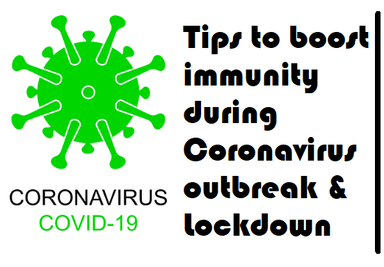 Tips to boost immunity during Coronavirus lockdown