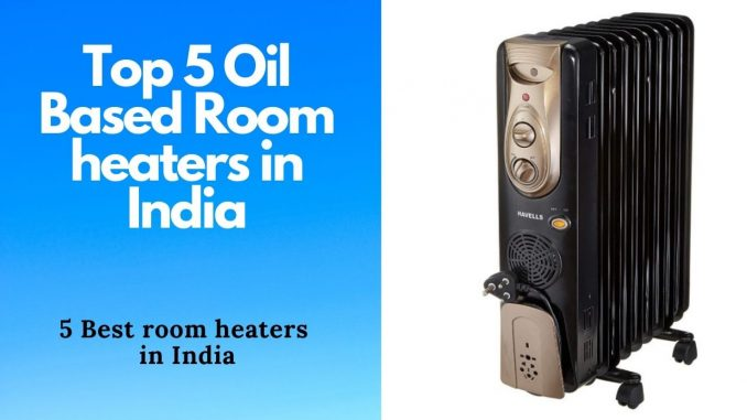 Top 5 Oil Based Room heaters in India