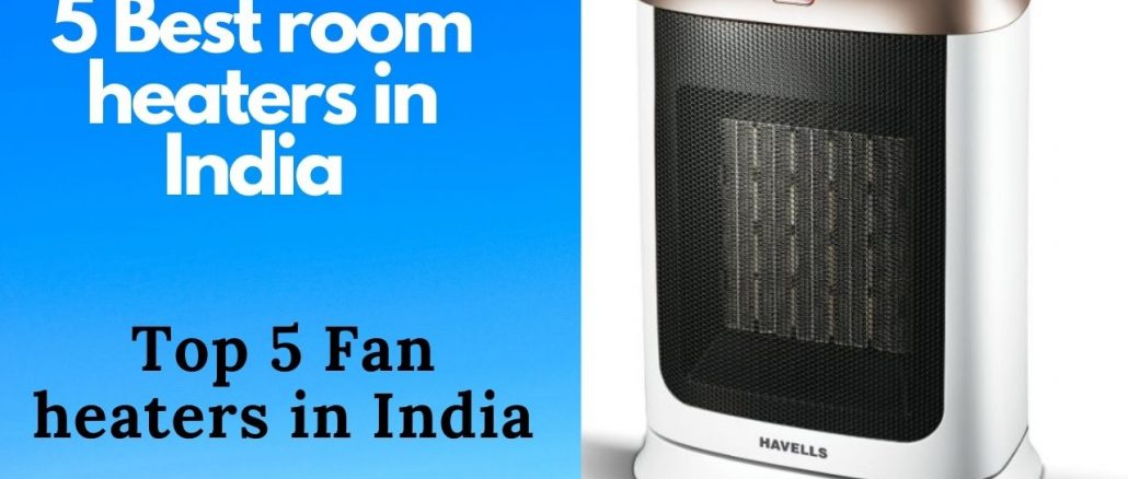 To 5 fan heaters in India